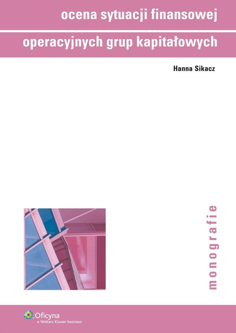 Ocena sytuacji finansowej operacyjnych grup kapitałowych - Ebook (Książka PDF) do pobrania w formacie PDF