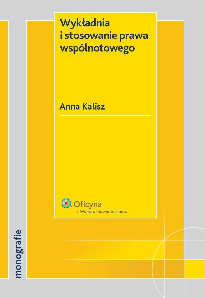 Wykładnia i stosowanie prawa wspólnotowego - Ebook (Książka PDF) do pobrania w formacie PDF