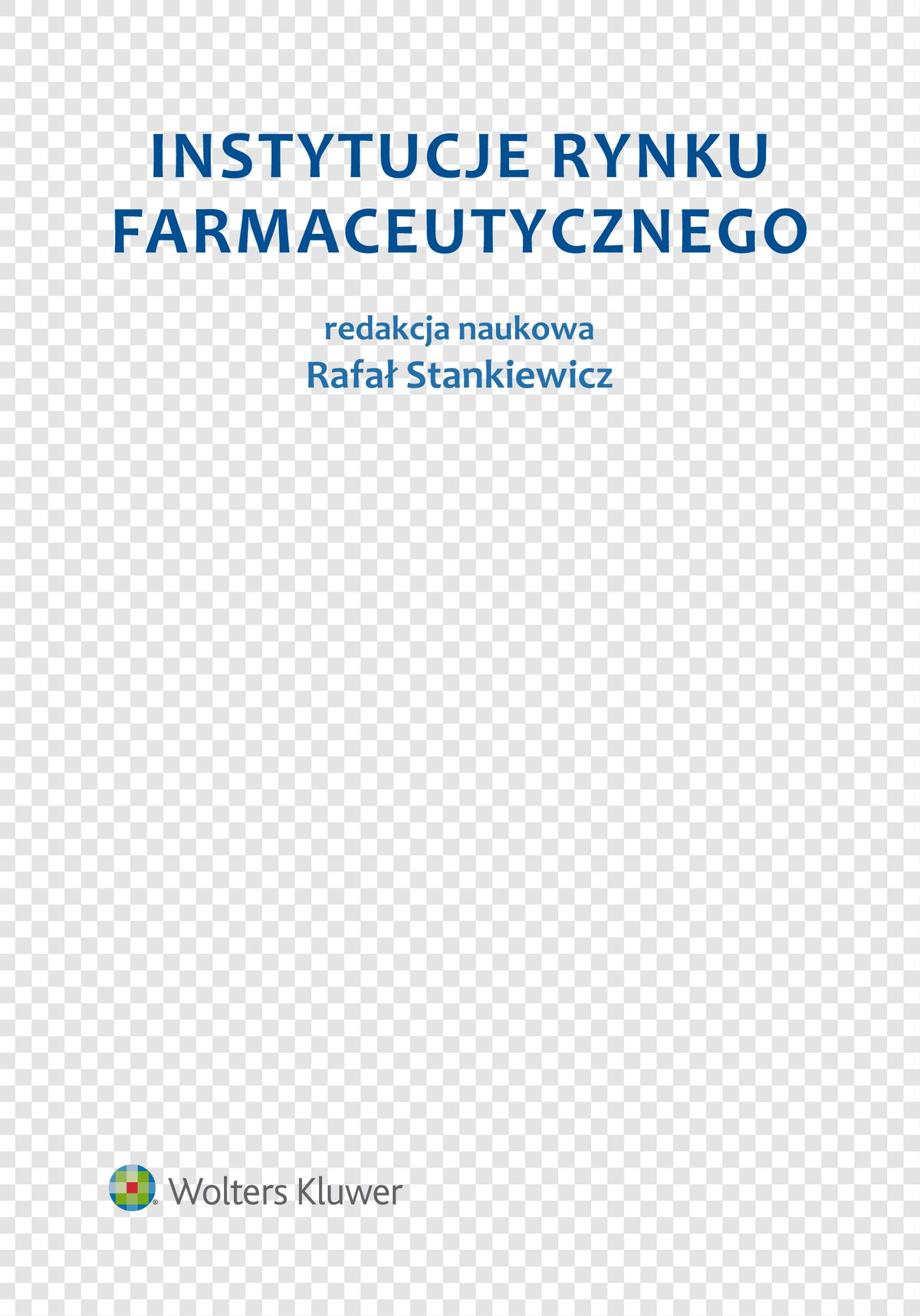 Instytucje rynku farmaceutycznego - Ebook (Książka PDF) do pobrania w formacie PDF