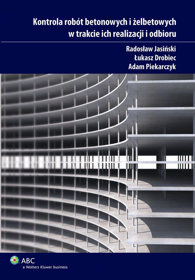 Kontrola robót betonowych i żelbetowych w trakcie ich realizacji i odbioru - Ebook (Książka PDF) do pobrania w formacie PDF