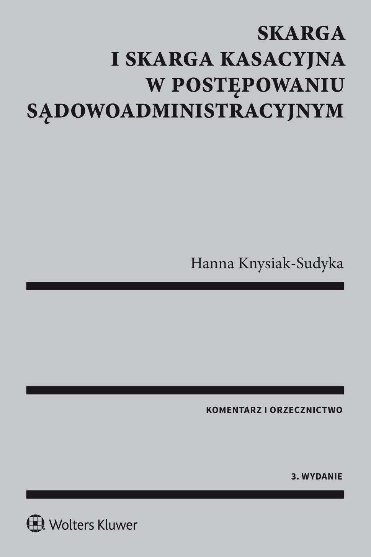 Skarga i skarga kasacyjna w postępowaniu sądowoadministracyjnym. Komentarz i orzecznictwo - Ebook (Książka PDF) do pobrania w formacie PDF
