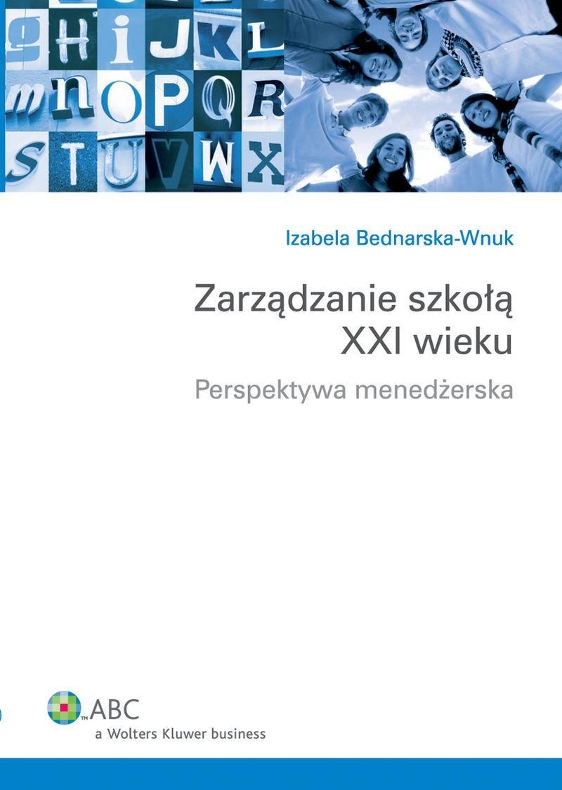 Zarządzanie szkołą XXI wieku. Perspektywa menedżerska - Ebook (Książka PDF) do pobrania w formacie PDF