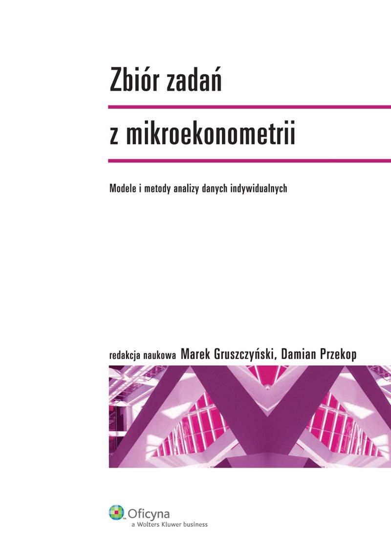 Zbiór zadań z mikroekonometrii - Ebook (Książka PDF) do pobrania w formacie PDF