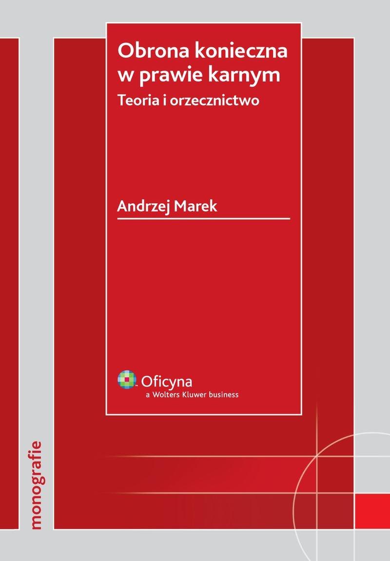 Obrona konieczna w prawie karnym. Teoria i orzecznictwo - Ebook (Książka PDF) do pobrania w formacie PDF