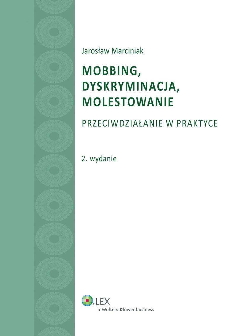 Mobbing, dyskryminacja, molestowanie. Przeciwdziałanie w praktyce - Ebook (Książka PDF) do pobrania w formacie PDF