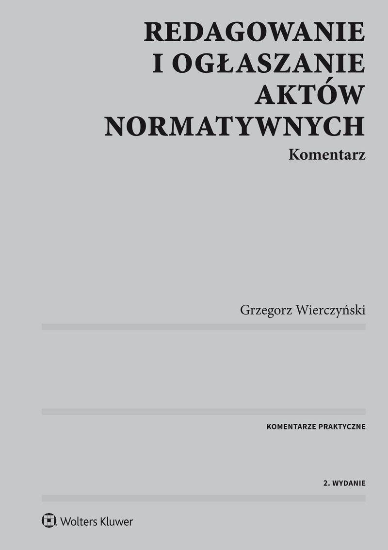 Redagowanie i ogłaszanie aktów normatywnych. Komentarz - Ebook (Książka PDF) do pobrania w formacie PDF