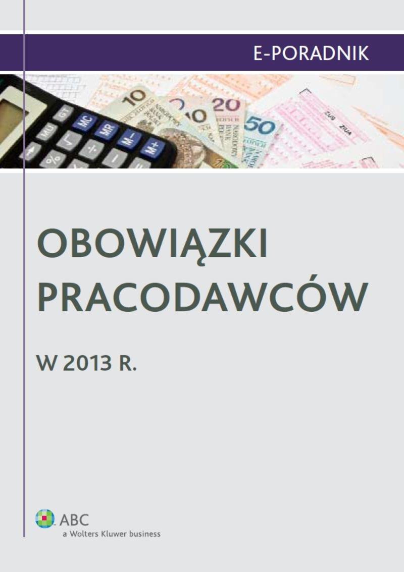 Obowiązki pracodawców w 2013 r. - Ebook (Książka PDF) do pobrania w formacie PDF