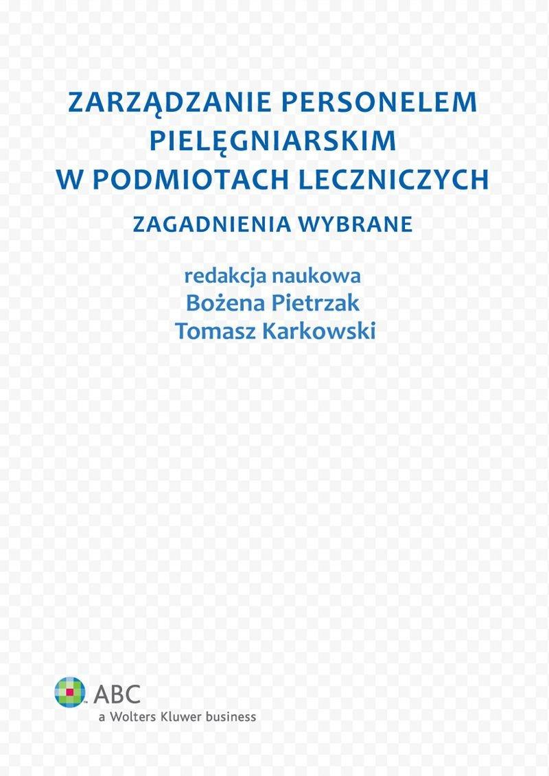 Zarządzanie personelem pielęgniarskim w podmiotach leczniczych. Zagadnienia wybrane - Ebook (Książka PDF) do pobrania w formacie PDF