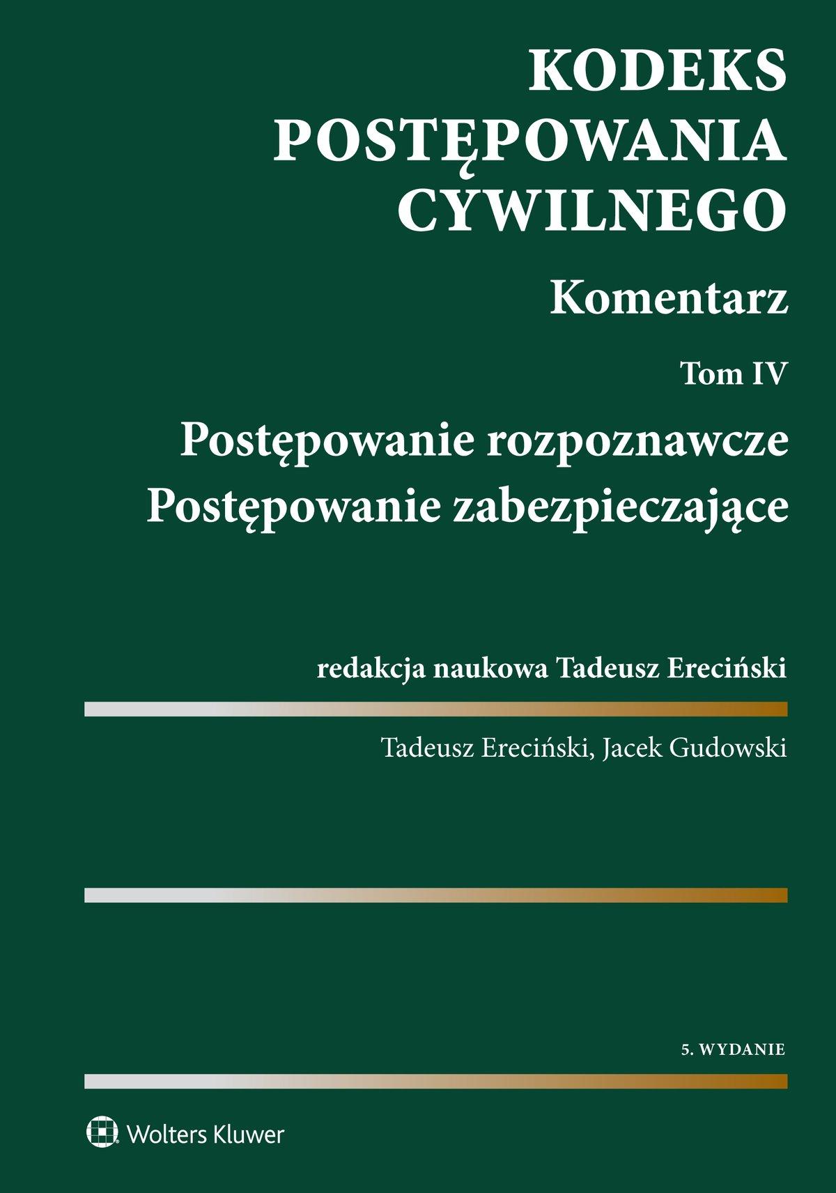 Kodeks postępowania cywilnego. Komentarz. Tom 4. Postępowanie rozpoznawcze. Postępowanie zabezpieczające - Ebook (Książka PDF) do pobrania w formacie PDF