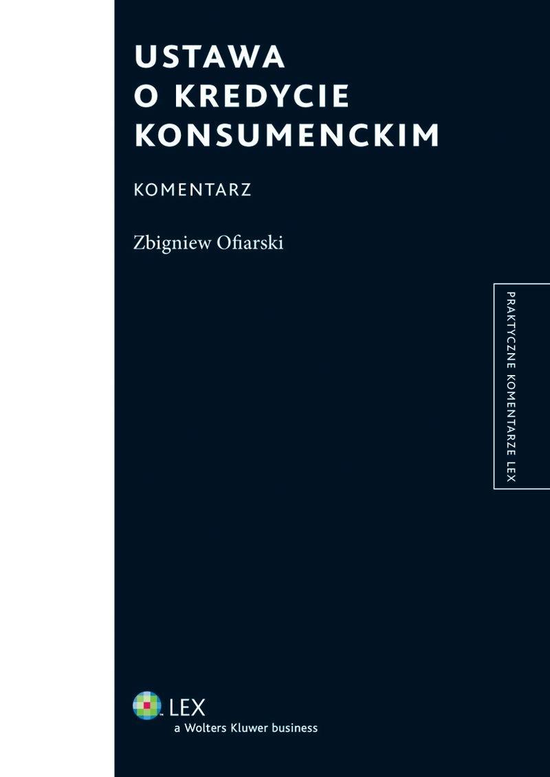 Ustawa o kredycie konsumenckim. Komentarz - Ebook (Książka PDF) do pobrania w formacie PDF