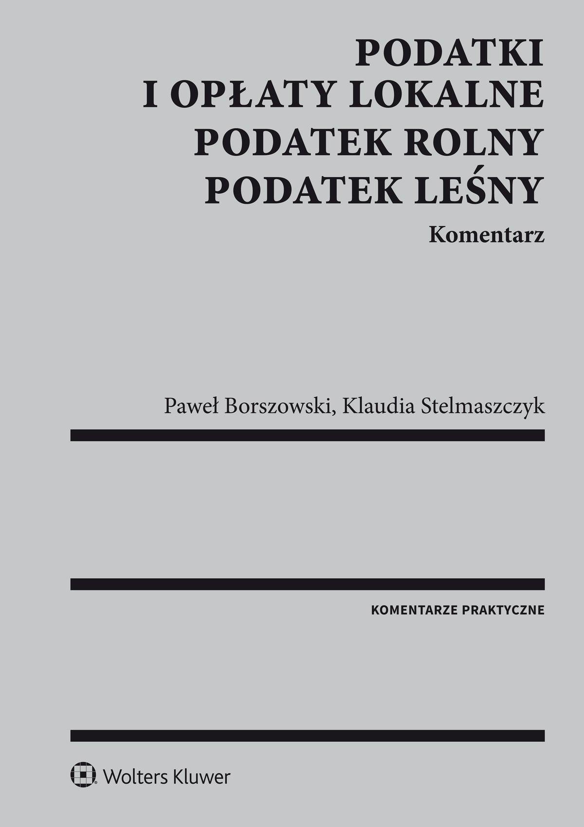 Podatki i opłaty lokalne. Podatek rolny. Podatek leśny. Komentarz - Ebook (Książka PDF) do pobrania w formacie PDF