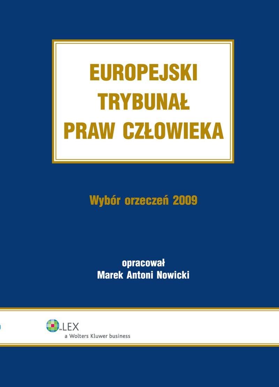 Europejski Trybunał Praw Człowieka. Wybór Orzeczeń 2009 - Ebook (Książka PDF) do pobrania w formacie PDF