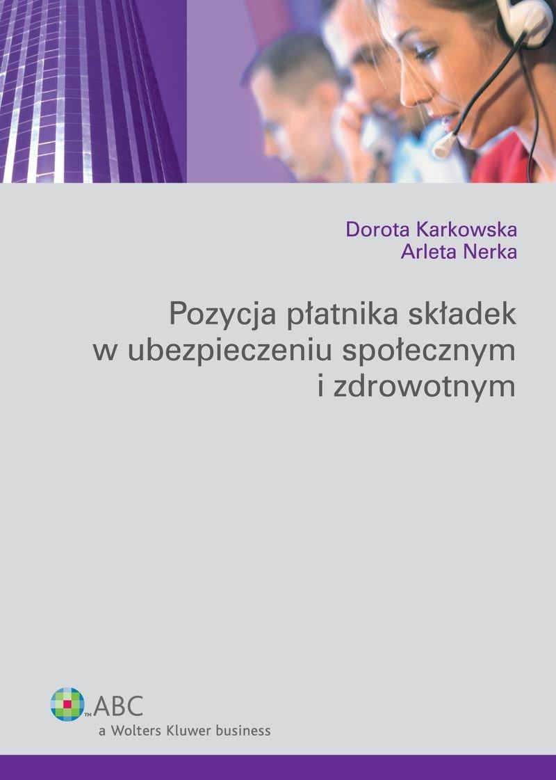Pozycja płatnika składek w ubezpieczeniu społecznym i zdrowotnym - Ebook (Książka PDF) do pobrania w formacie PDF