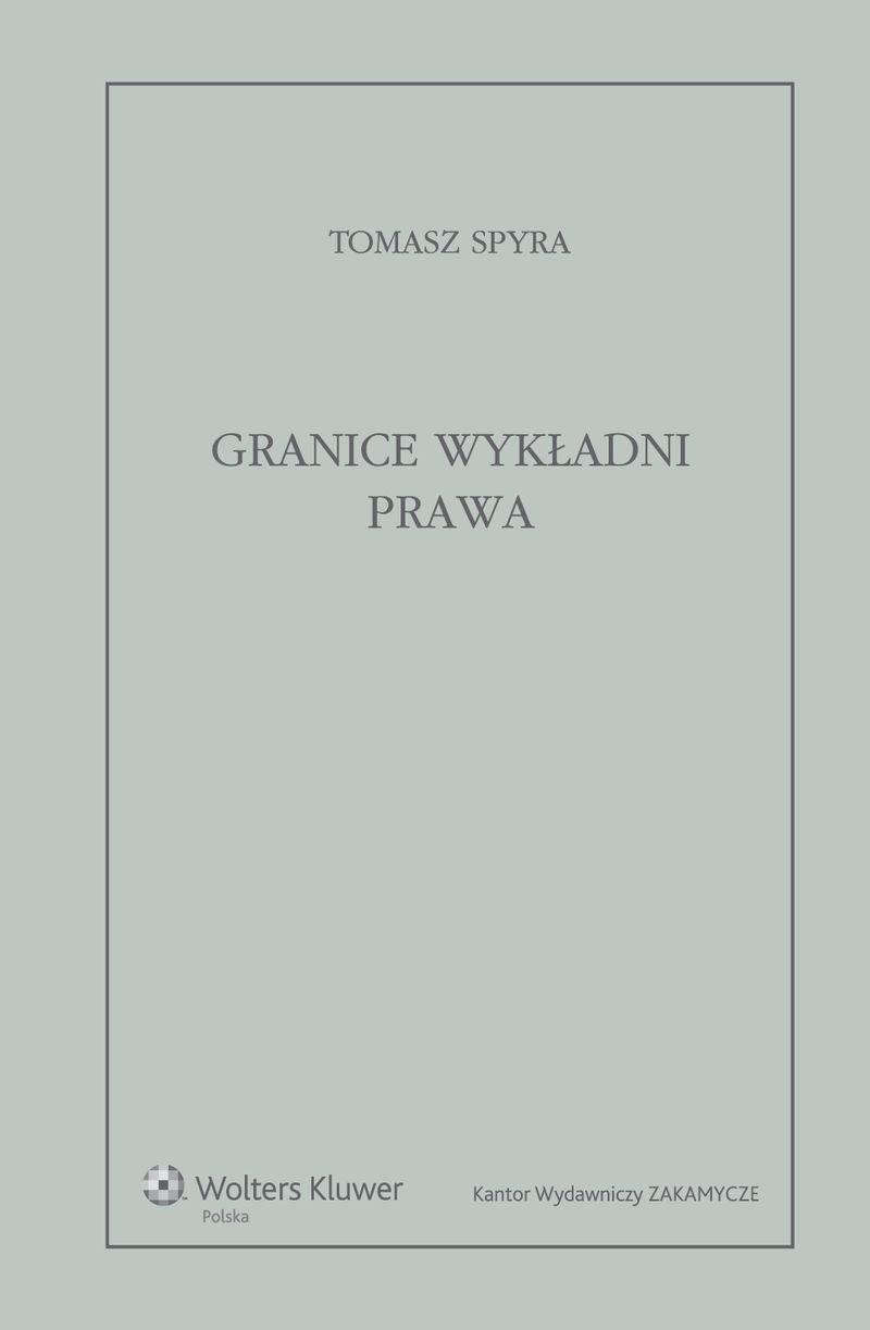 Granice wykładni prawa. Znaczenie językowe tekstu prawnego jako granica wykładni - Ebook (Książka PDF) do pobrania w formacie PDF