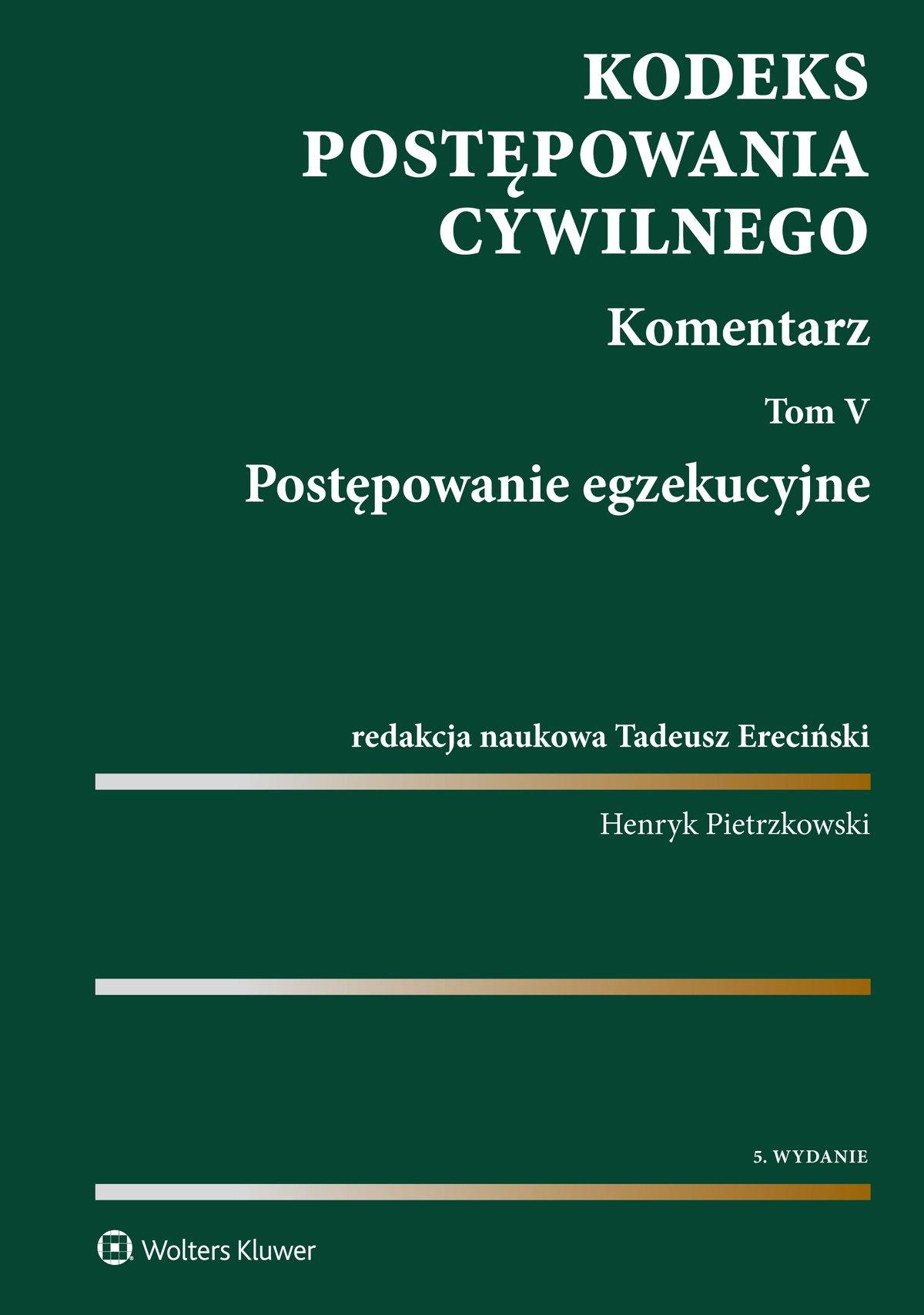 Kodeks postępowania cywilnego. Komentarz. Tom 5. Postępowanie egzekucyjne - Ebook (Książka PDF) do pobrania w formacie PDF