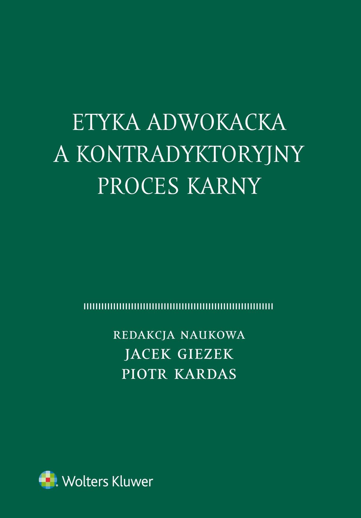 Etyka adwokacka a kontradyktoryjny proces karny - Ebook (Książka PDF) do pobrania w formacie PDF