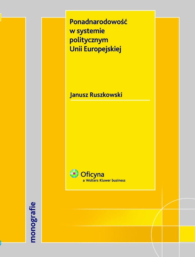 Ponadnarodowość w systemie politycznym Unii Europejskiej - Ebook (Książka PDF) do pobrania w formacie PDF