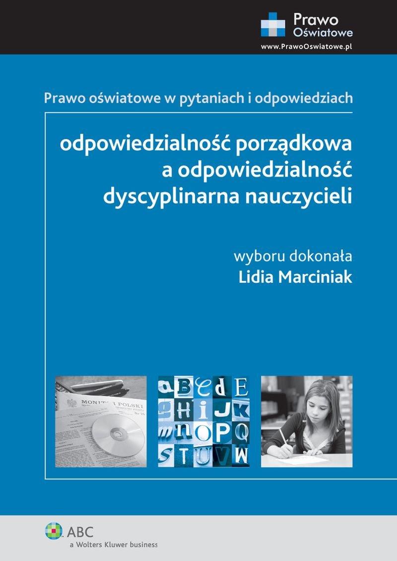 Odpowiedzialność porządkowa a odpowiedzialność dyscyplinarna nauczycieli. Prawo oświatowe w pytaniach i odpowiedziach - Ebook (Książka PDF) do pobrania w formacie PDF
