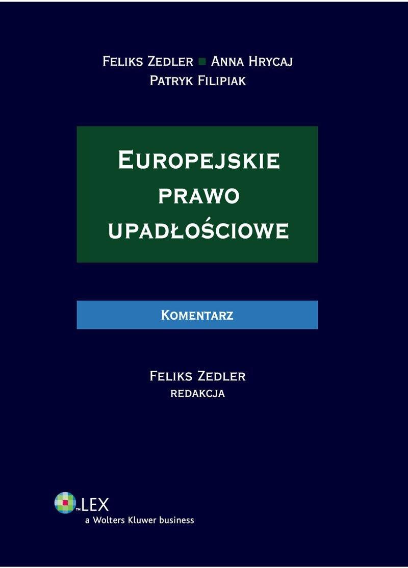 Europejskie prawo upadłościowe. Komentarz - Ebook (Książka PDF) do pobrania w formacie PDF