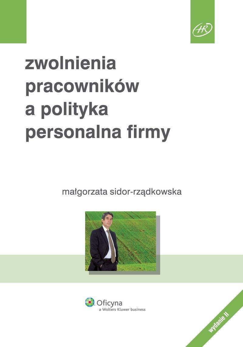 Zwolnienia pracowników a polityka personalna firmy - Ebook (Książka PDF) do pobrania w formacie PDF