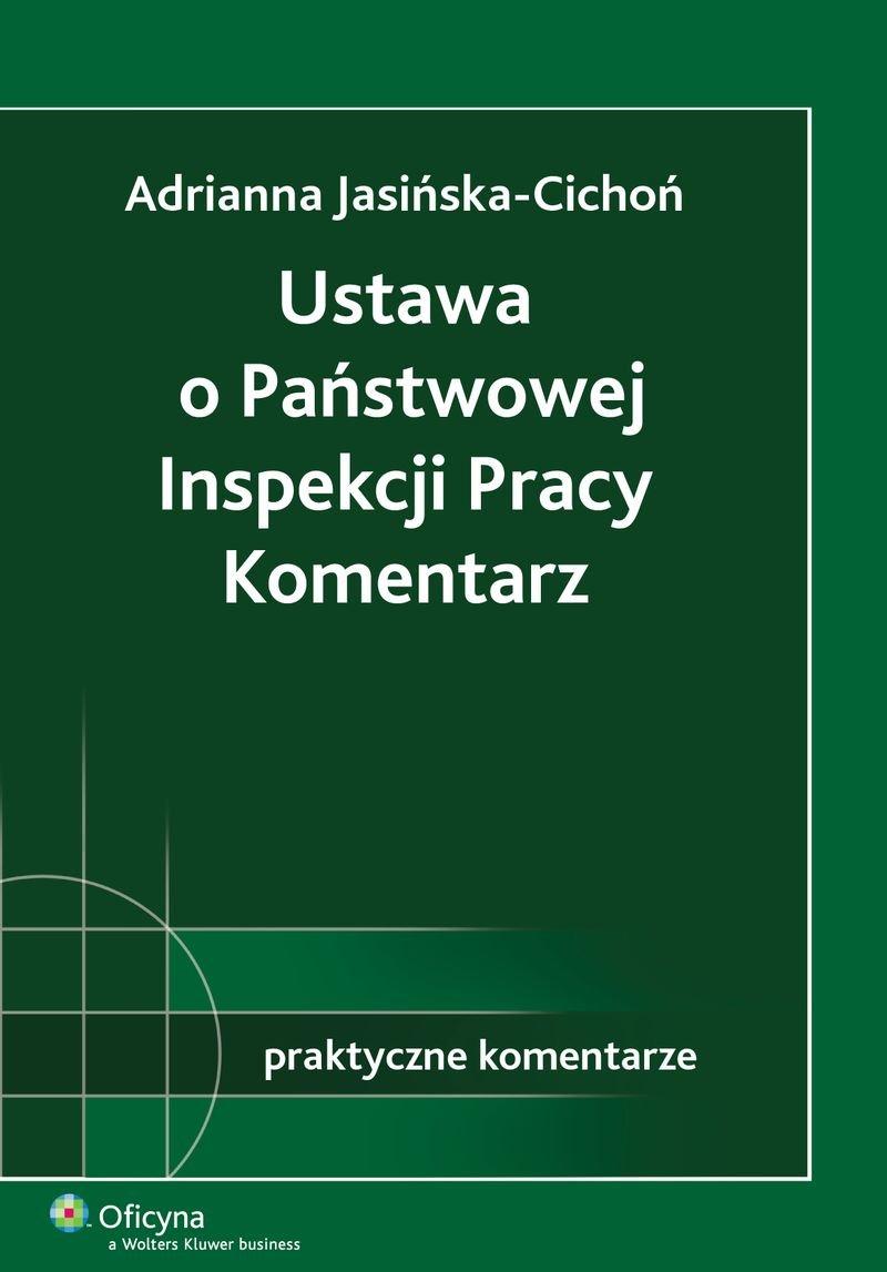 Ustawa o Państwowej Inspekcji Pracy. Komentarz - Ebook (Książka PDF) do pobrania w formacie PDF