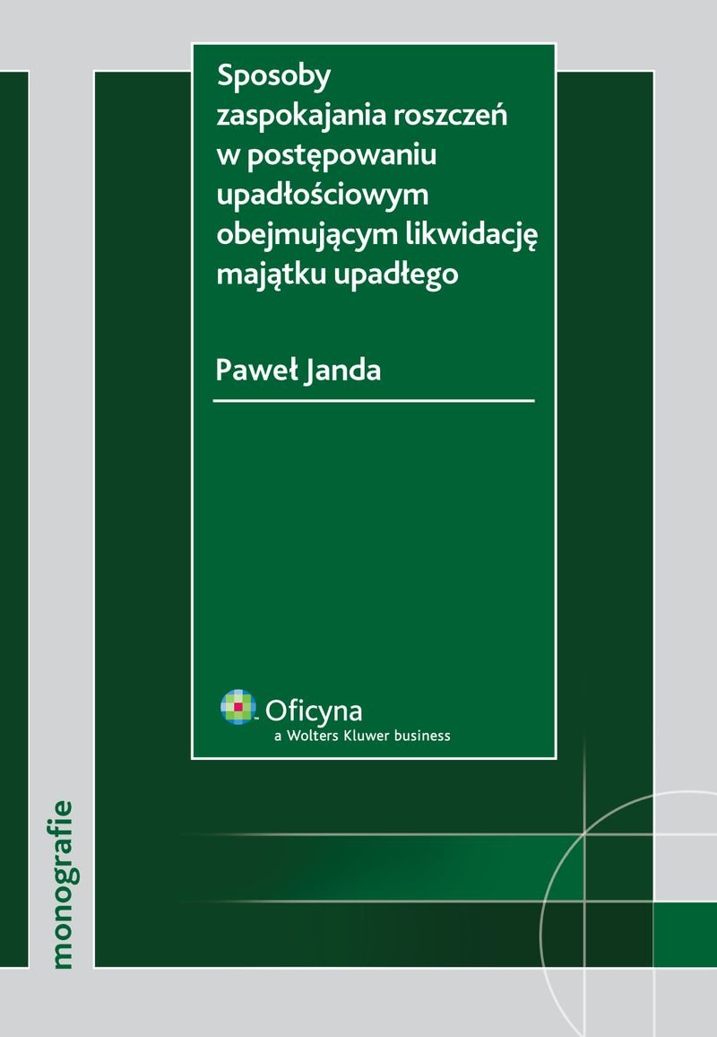Sposoby zaspokajania roszczeń w postępowaniu upadłościowym obejmującym likwidację majątku upadłego - Ebook (Książka PDF) do pobrania w formacie PDF