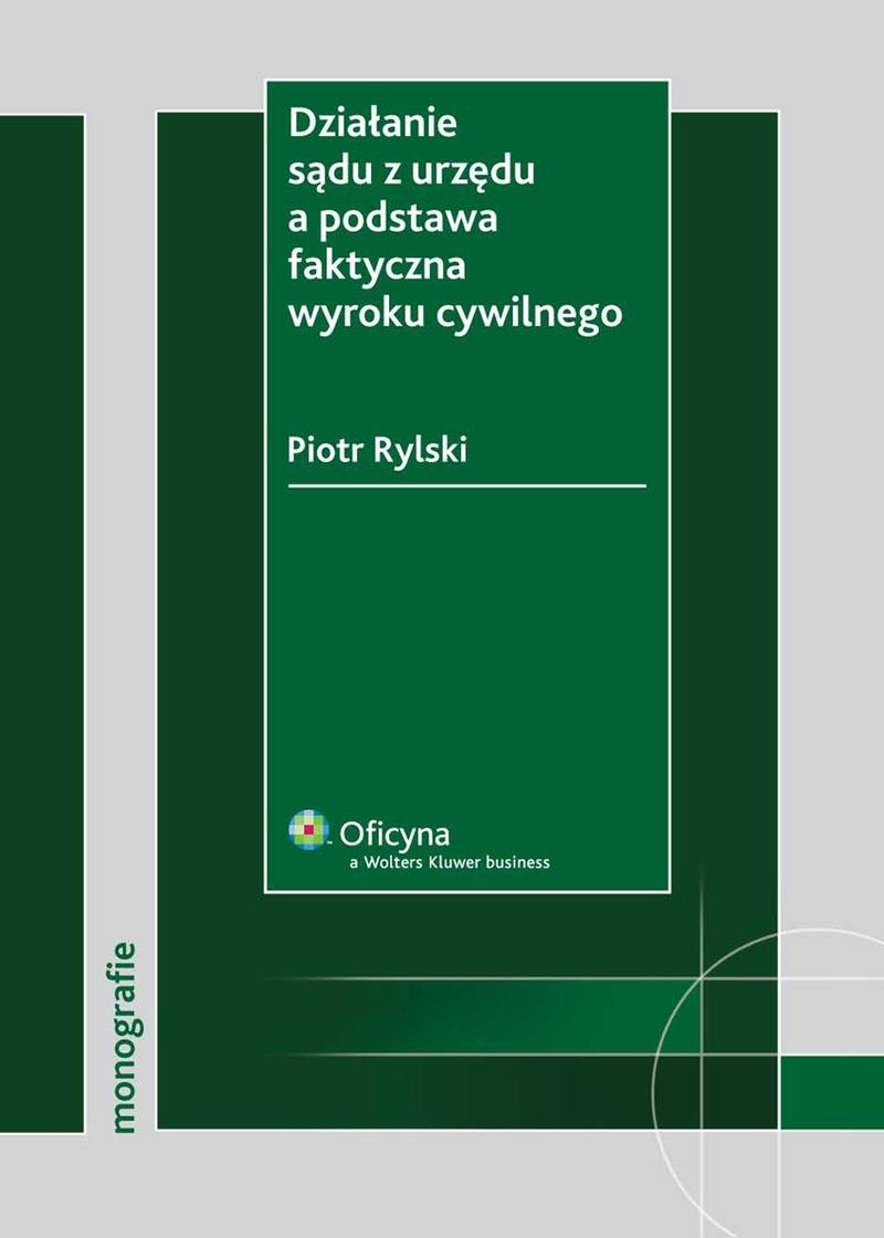 Działanie sądu z urzędu a podstawa faktyczna wyroku cywilnego - Ebook (Książka PDF) do pobrania w formacie PDF