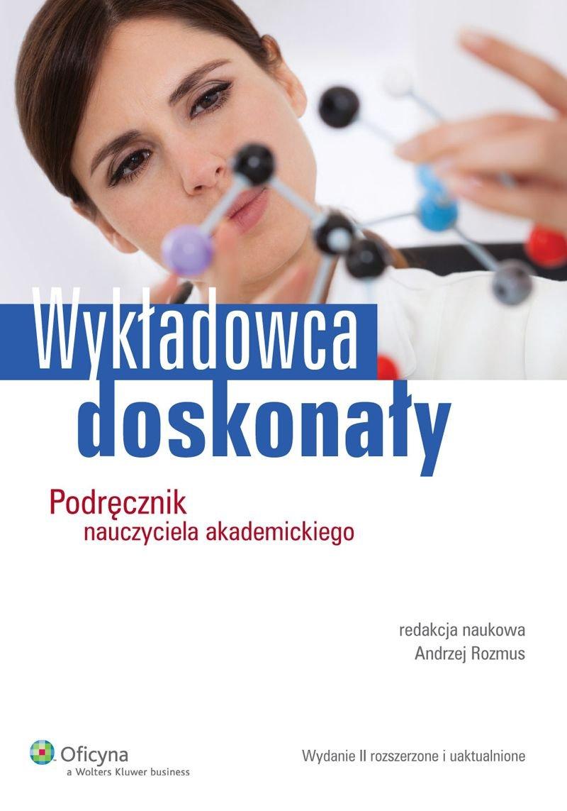 Wykładowca doskonały. Podręcznik nauczyciela akademickiego - Ebook (Książka PDF) do pobrania w formacie PDF