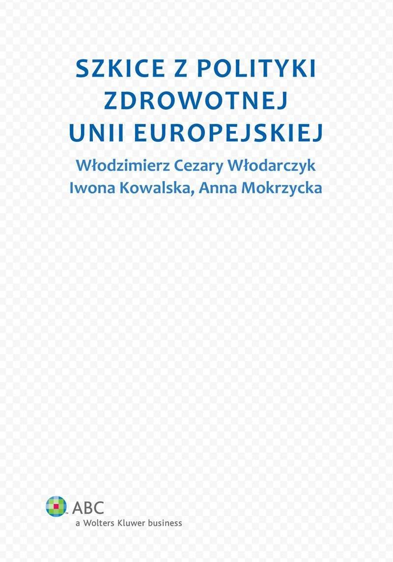 Szkice z polityki zdrowotnej Unii Europejskiej - Ebook (Książka PDF) do pobrania w formacie PDF