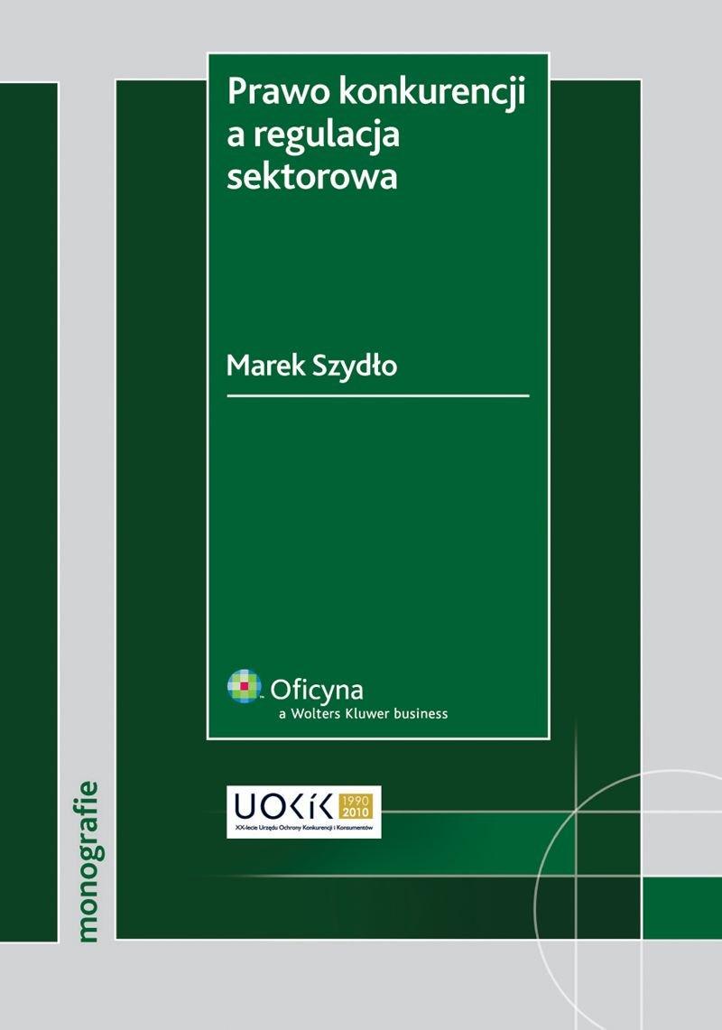 Prawo konkurencji a regulacja sektorowa - Ebook (Książka PDF) do pobrania w formacie PDF