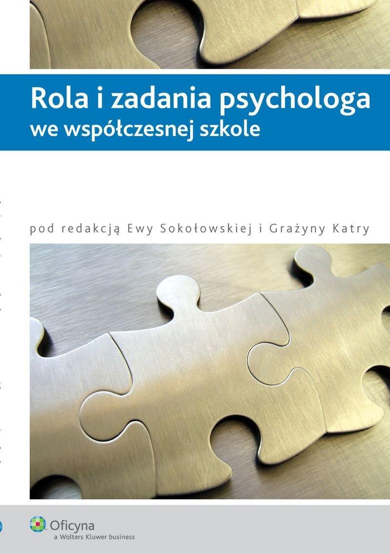 Rola i zadania psychologa we współczesnej szkole - Ebook (Książka PDF) do pobrania w formacie PDF