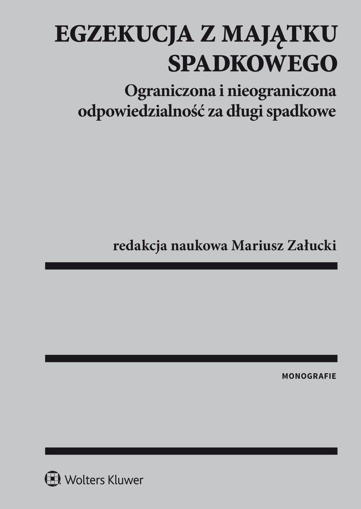 Egzekucja z majątku spadkowego. Ograniczona i nieograniczona odpowiedzialność za długi spadkowe - Ebook (Książka PDF) do pobrania w formacie PDF