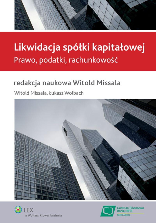 Likwidacja spółki kapitałowej. Prawo, podatki, rachunkowość - Ebook (Książka PDF) do pobrania w formacie PDF