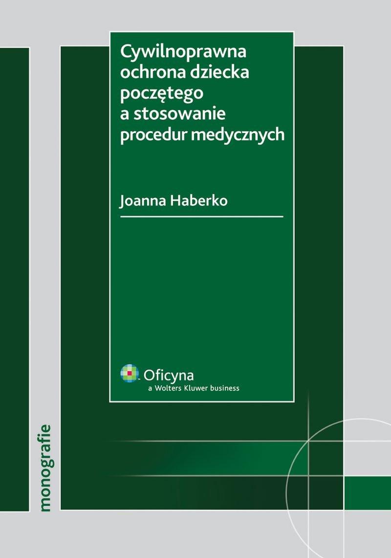 Cywilnoprawna ochrona dziecka poczętego a stosowanie procedur medycznych - Ebook (Książka PDF) do pobrania w formacie PDF