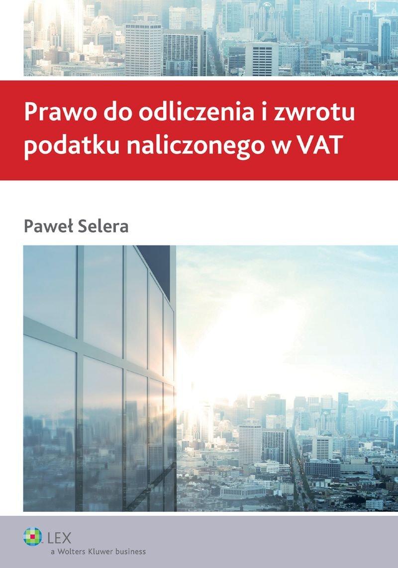 Prawo do odliczenia i zwrotu podatku naliczonego w VAT - Ebook (Książka PDF) do pobrania w formacie PDF