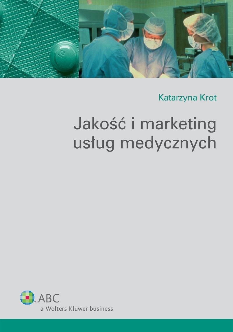 Jakość i marketing usług medycznych - Ebook (Książka PDF) do pobrania w formacie PDF