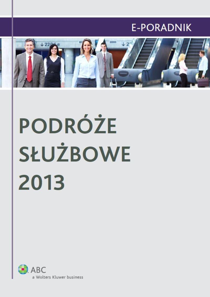 Podróże służbowe 2013 - Ebook (Książka PDF) do pobrania w formacie PDF