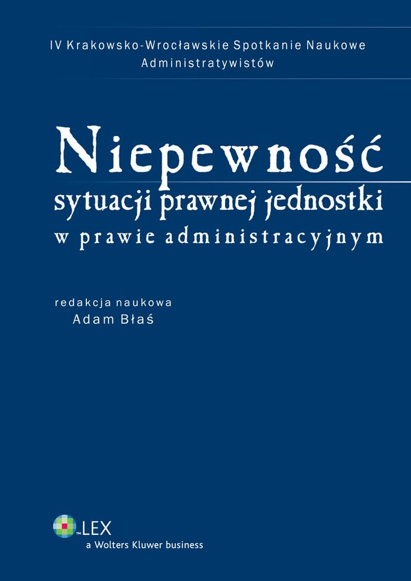 Niepewność sytuacji prawnej jednostki w prawie administracyjnym - Ebook (Książka PDF) do pobrania w formacie PDF
