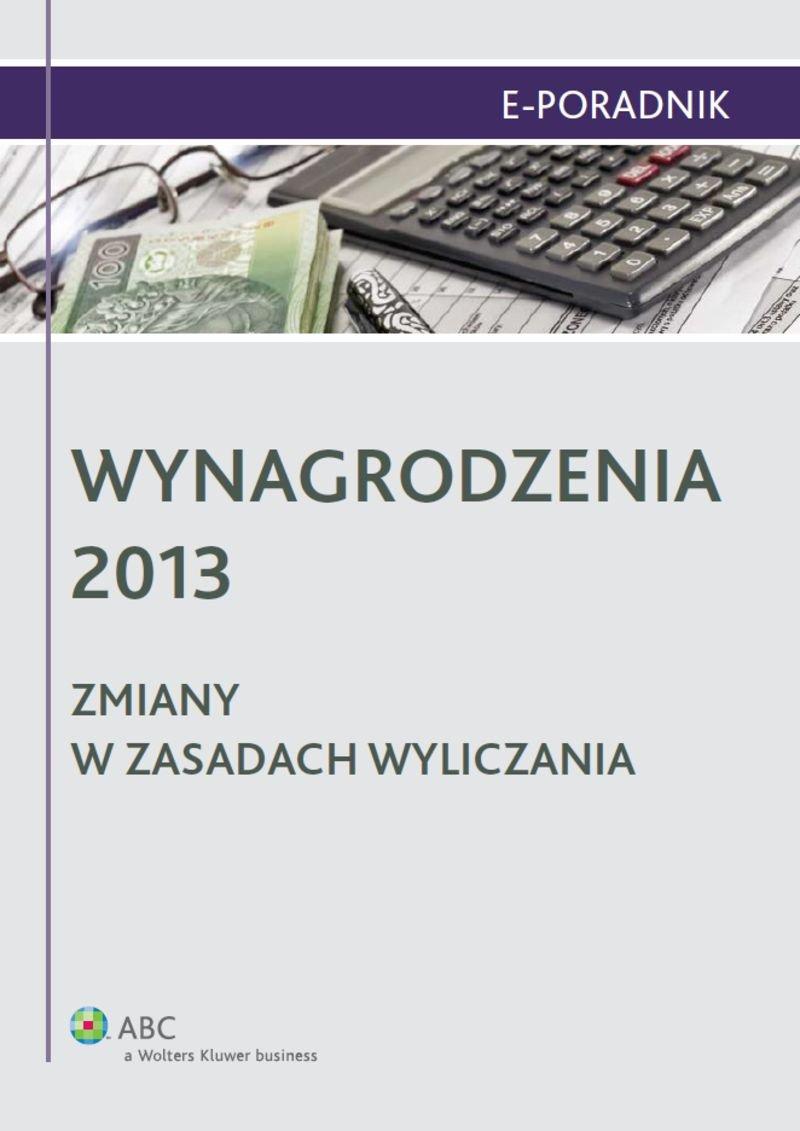 Wynagrodzenia 2013 - zmiany w zasadach wyliczania - Ebook (Książka PDF) do pobrania w formacie PDF