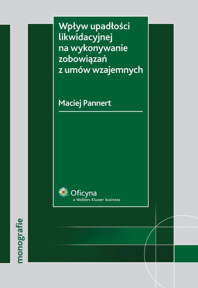 Wpływ upadłości likwidacyjnej na wykonanie zobowiązań z umów wzajemnych - Ebook (Książka PDF) do pobrania w formacie PDF