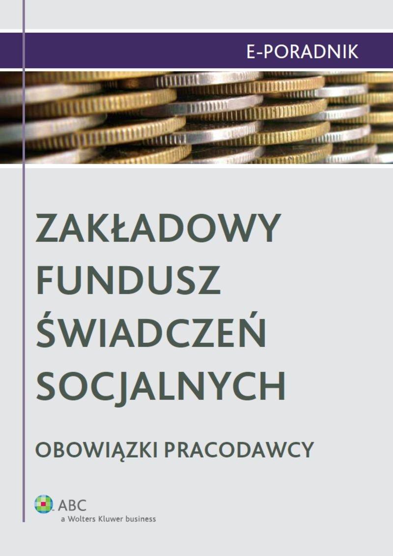 Zakładowy Fundusz Świadczeń Socjalnych - obowiązki pracodawcy - Ebook (Książka PDF) do pobrania w formacie PDF