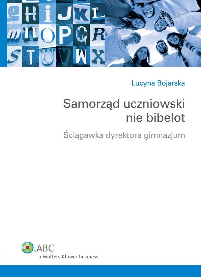 Samorząd uczniowski nie bibelot. Ściągawka dyrektora gimnazjum - Ebook (Książka PDF) do pobrania w formacie PDF