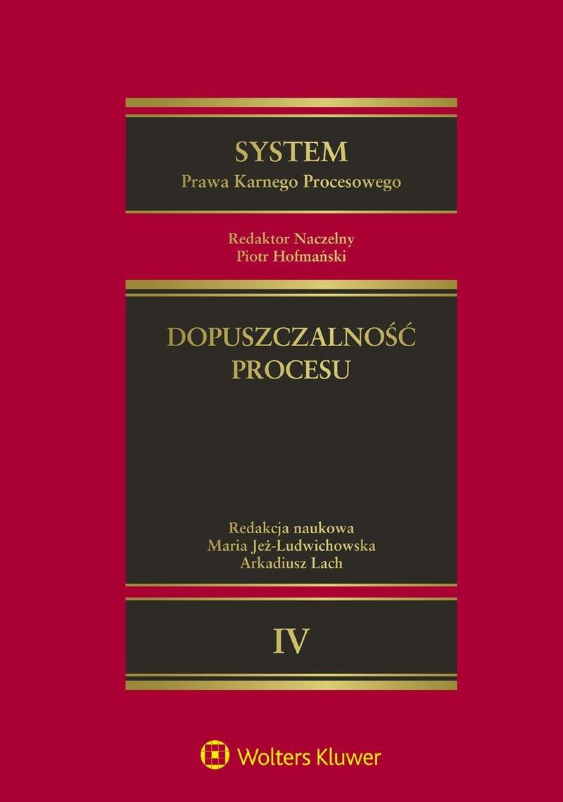 System Prawa Karnego Procesowego. Tom IV. Dopuszczalność procesu - Ebook (Książka PDF) do pobrania w formacie PDF