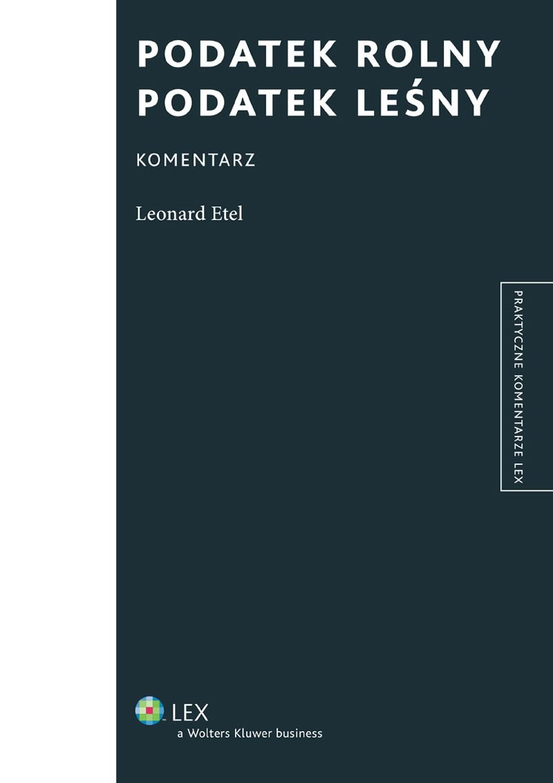 Podatek rolny. Podatek leśny. Komentarz - Ebook (Książka PDF) do pobrania w formacie PDF