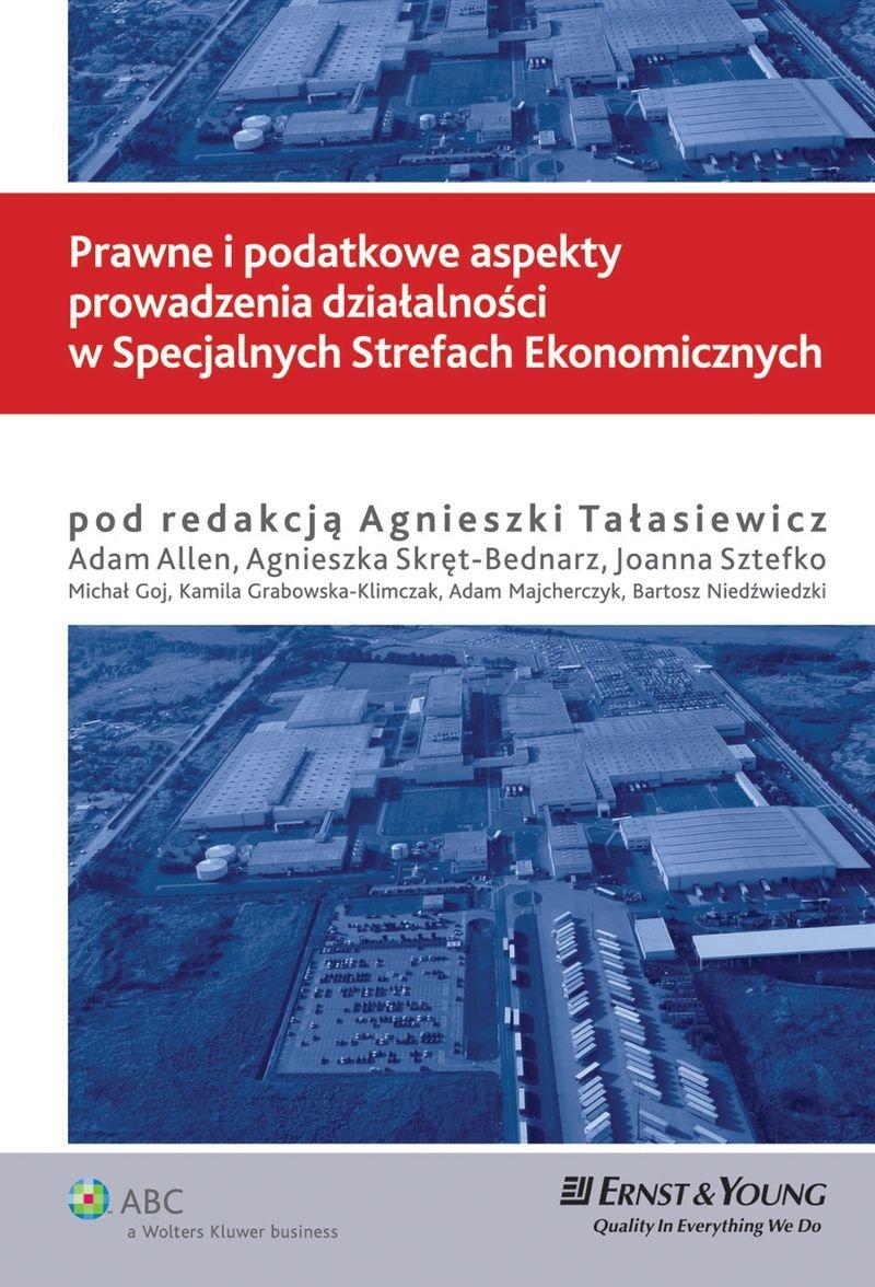 Prawne i podatkowe aspekty prowadzenia działalności w Specjalnych Strefach Ekonomicznych - Ebook (Książka PDF) do pobrania w formacie PDF