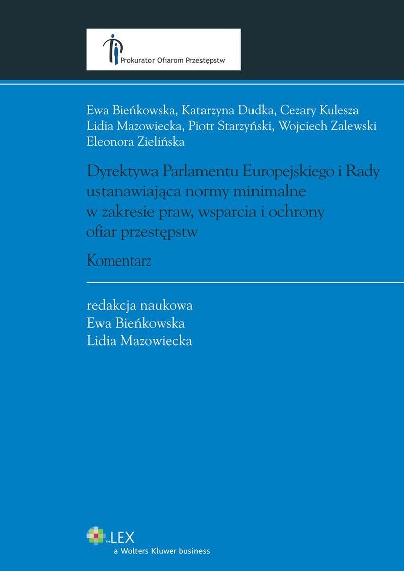 Dyrektywa Parlamentu Europejskiego i Rady ustanawiająca normy minimalne w zakresie praw, wsparcia i ochrony ofiar przestępstw. Komentarz - Ebook (Książka PDF) do pobrania w formacie PDF