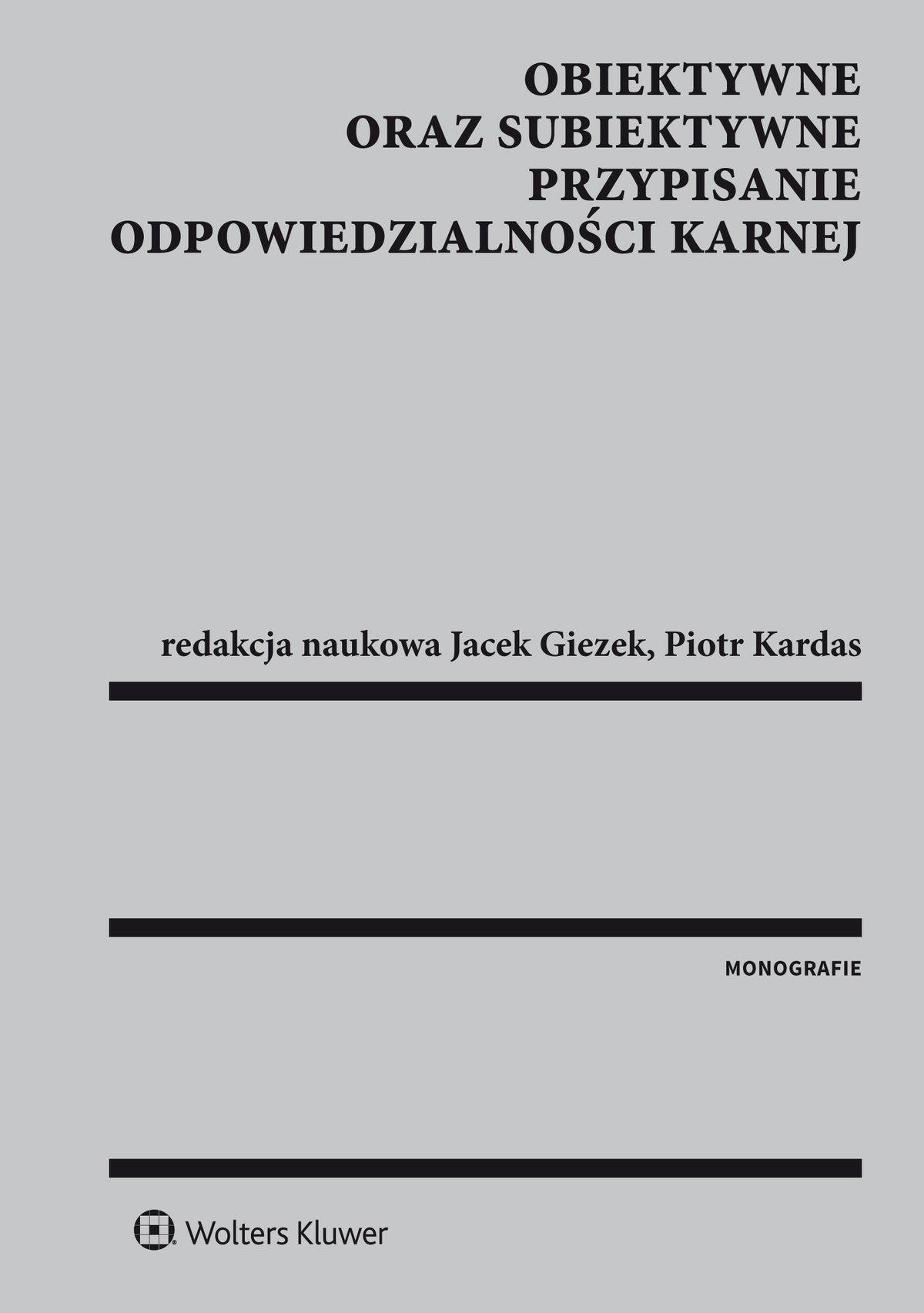 Obiektywne oraz subiektywne przypisanie odpowiedzialności karnej - Ebook (Książka PDF) do pobrania w formacie PDF