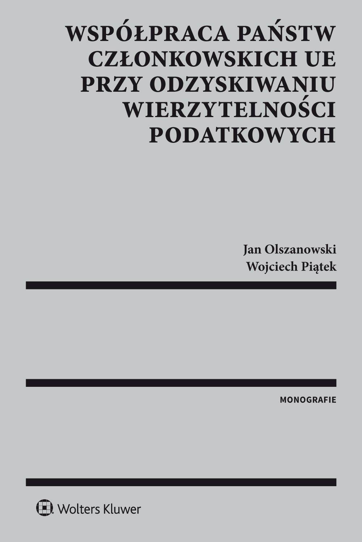 Współpraca państw członkowskich UE przy odzyskiwaniu wierzytelności podatkowych - Ebook (Książka PDF) do pobrania w formacie PDF