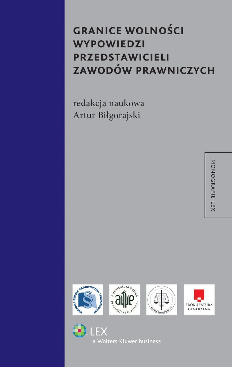 Granice wolności wypowiedzi przedstawicieli zawodów prawniczych - Ebook (Książka PDF) do pobrania w formacie PDF