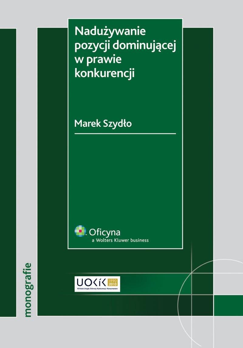 Nadużywanie pozycji dominującej w prawie konkurencji - Ebook (Książka PDF) do pobrania w formacie PDF